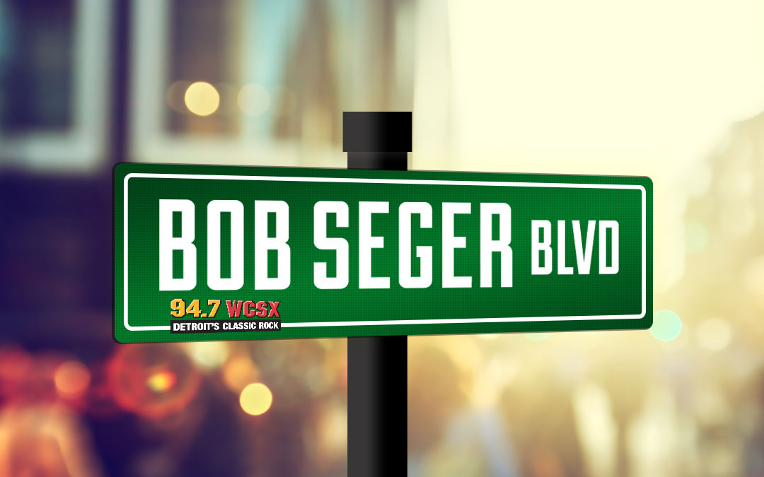 94.7 WCSX-FM Wants to Honor Detroit Rock Legend Bob Seger with Street Named in His Honor in Ann Arbor, Michigan